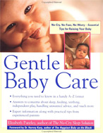 Parenting Books by Elizabeth Pantley Gentle Baby Care No-cry, No-fuss, No-worry Essential Tips for Raising Your Baby