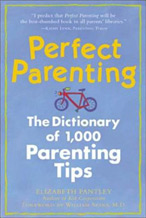 Parenting Books by Elizabeth Pantley Perfect Parenting The Dictionary of 1,000 Parenting Tips