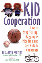 Parenting Books by Elizabeth Pantley Kid Cooperation How to Stop Yelling, Nagging, Pleading and Get Kids to Cooperate
